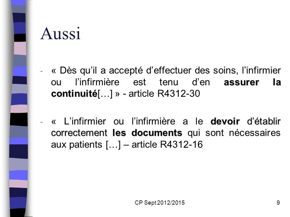 Aussi« Dès qu'il a accepté d'effectuer des soins, l'infirmier ou l'infirmière est tenu d'en assurer la continuité[…] » - article R4312-30.